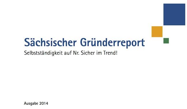 Sächsischer Gründerreport - Gründungsstatistik Sachsen 2013
